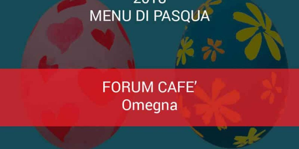 Menu Pasqua Forum Cafe Omegna